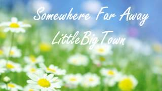 Watch Little Big Town Somewhere Far Away video
