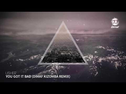Usher - You Got It Bad (Dimaf Kizomba Zouk Remix)