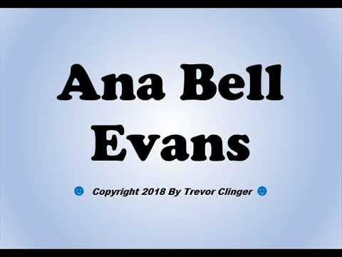 Ana Bell Evans - Facts, Bio, Career, Net Worth | AidWiki