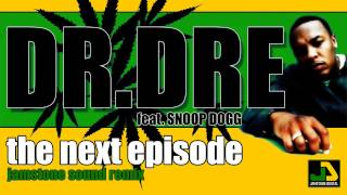 Dr. Dre feat. Snoop Dogg - Next Episode (Jamstone Remix)