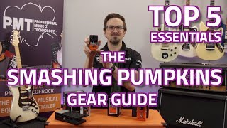 How To Get The Smashing Pumpkins Guitar Sound - Top 5 Essentials