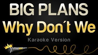 Why Don't We - BIG PLANS (Karaoke Version)