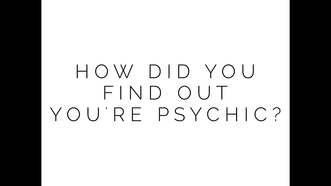 ask a psychic how i discovered my abilities youtube