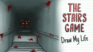 THE STAIRS GAME | Draw My Life