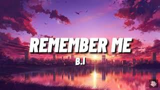 Download B.I - Remember Me (English Lyrics)