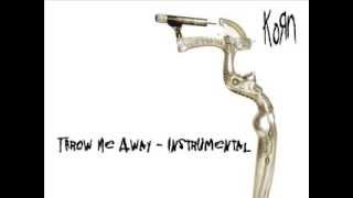 06. KoRn - Throw Me Away (Instrumental)