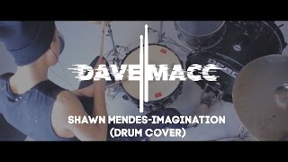 Dave Macc - Shawn Mendes - Imagination (Drum Cover)