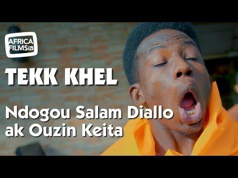 Tekk Khel - Ndogou Salam Diallo ak Ouzin Keita