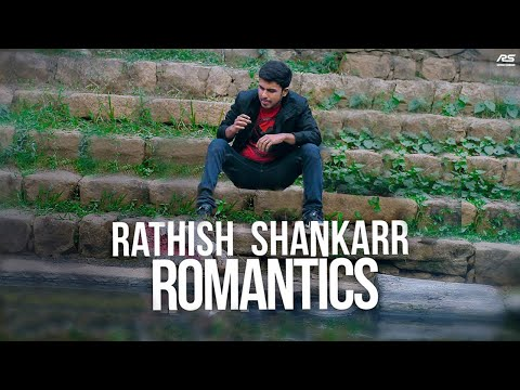 Rathish Shankarr - Romantics(Malargale - Minnaram - Thankathinkal medley) [Official Video]