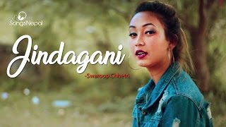 Jindagani - Swaroop Chhetri | New Nepali Lok Pop Song 2017