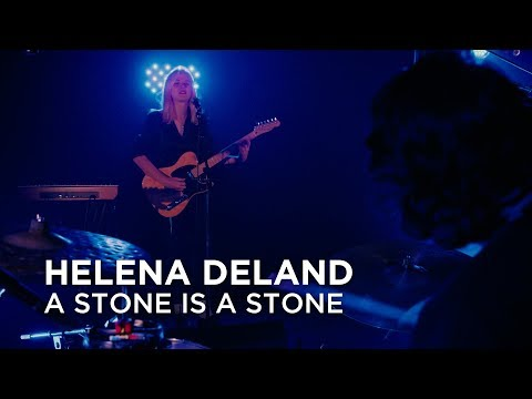 Helena Deland   A Stone is a Stone   First Play Live