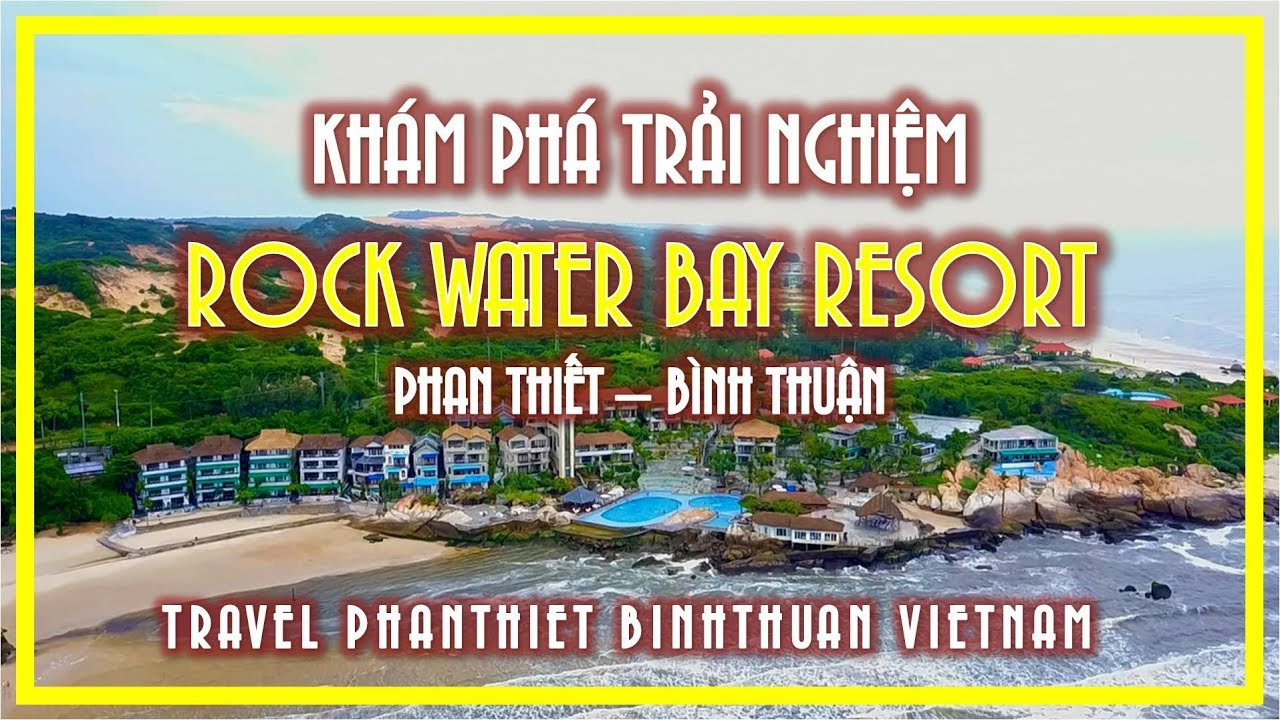 VIVU ROCK WATER BAY RESORT PHAN THIẾT | TRAVEL PHANTHIET BINHTHUAN VIETNAM