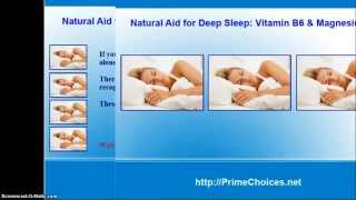 Natural Aid for Deep Sleep - Vitamin B6 & Magnesium
