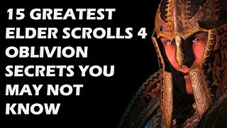 15 Greatest Elder Scrolls 4 Oblivion Secrets That Will Make You Wanna Replay It Immediately