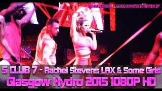 s club 7 rachel stevens lax some girls full song 2015 bring it all back tour 1080p