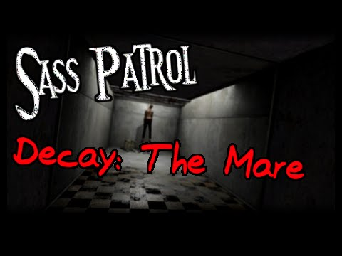 Sass Patrol: Decay - The Mare