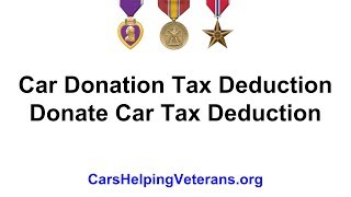 Car Donation Tax Deduction From Cars Helping Veterans