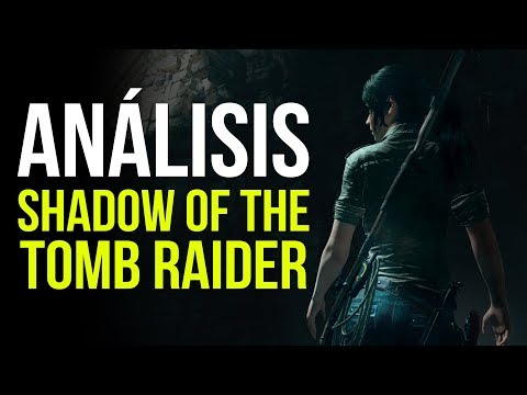 SHADOW OF THE TOMB RAIDER, Análisis