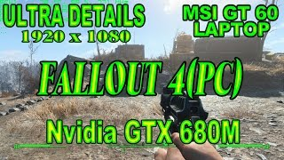 1# Fallout 4 (PC) Ultra Details (1920x1080) test on laptop MSI GT60 GTX680M