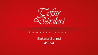 Bakara Suresi 49-54   Ramazan Kayan - Tefsir Dersleri