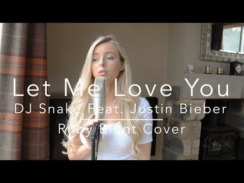 Let Me Love You - (DJ Snake Feat. Justin Bieber) - Ruby Blunt Cover