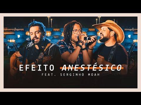 Fernando & Sorocaba – Efeito Anestésico feat. Serginho Moah