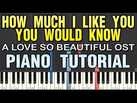 How Much I Like You, You Would Know - A Love So Beautiful Opening Theme Song Piano Tutorial