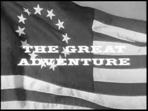 THE GREAT ADVENTURE - OPENING THEME CBS 1963