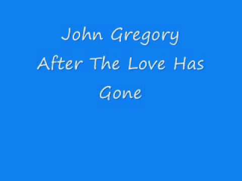 John Gregory - After The Love Has Gone