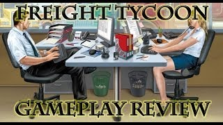 Freight Tycoon - Gameplay review