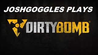 Dirty Bomb | Death! Death to Everyone! Including me!