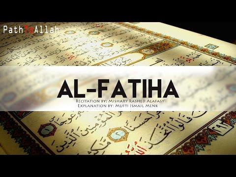 Al-Fatiha (Opening Surah)  ► Beautiful Recitation & Explanation