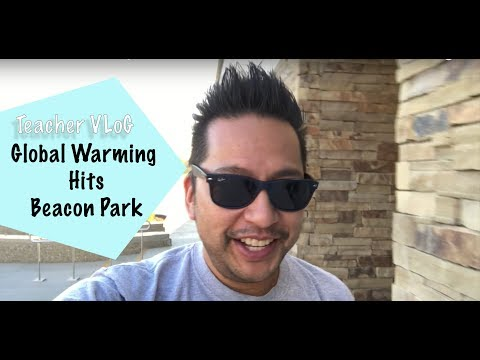 Teacher VLoG: Global Warming Hit's Beacon Park