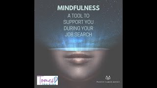 Mindfulness - A tool to support you during your job search