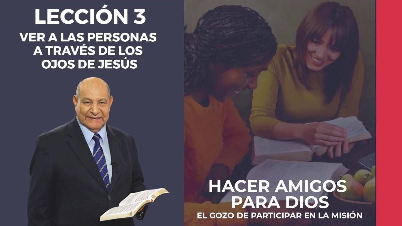 Pr. Bullon - Lección 3 - Ver a las personas a través de los ojos de Jesús