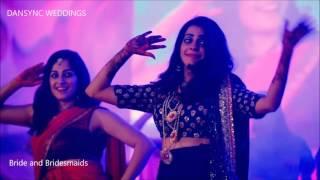 Bride & Bridesmaids Dance|MERE KHWABON|HUNGAMA|CHOLI KE|BANNO TERA|SEXY SEXY MUJHE-DANSYNCWeddings