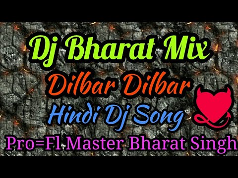 "[Free FLP]""Dilbar Dilbar [Full Dj Song]"" ''Electro Mix''