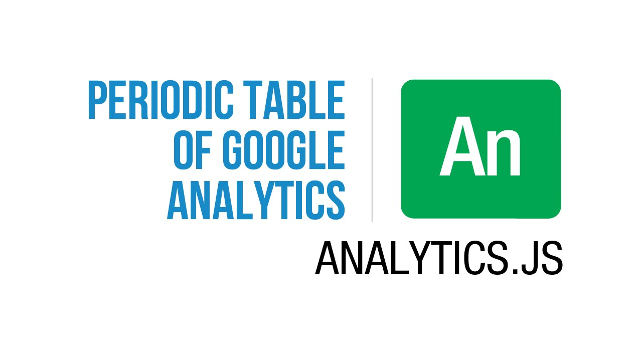 Jeffalytics periodic table of google analytics product jeffalytics periodic table of google analytics product analyticsjs urtaz Gallery