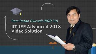 JEE Advanced 2018 Video Solution of Chemistry by RRD Sir Q.No: 3,4,5,6 & 9 to14,16,17,18  (Paper -2)