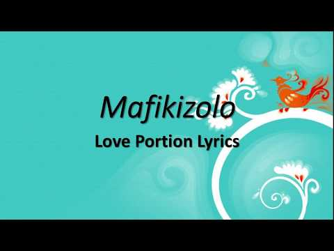 Mafikizolo- Love Potion(Official Lyrics)