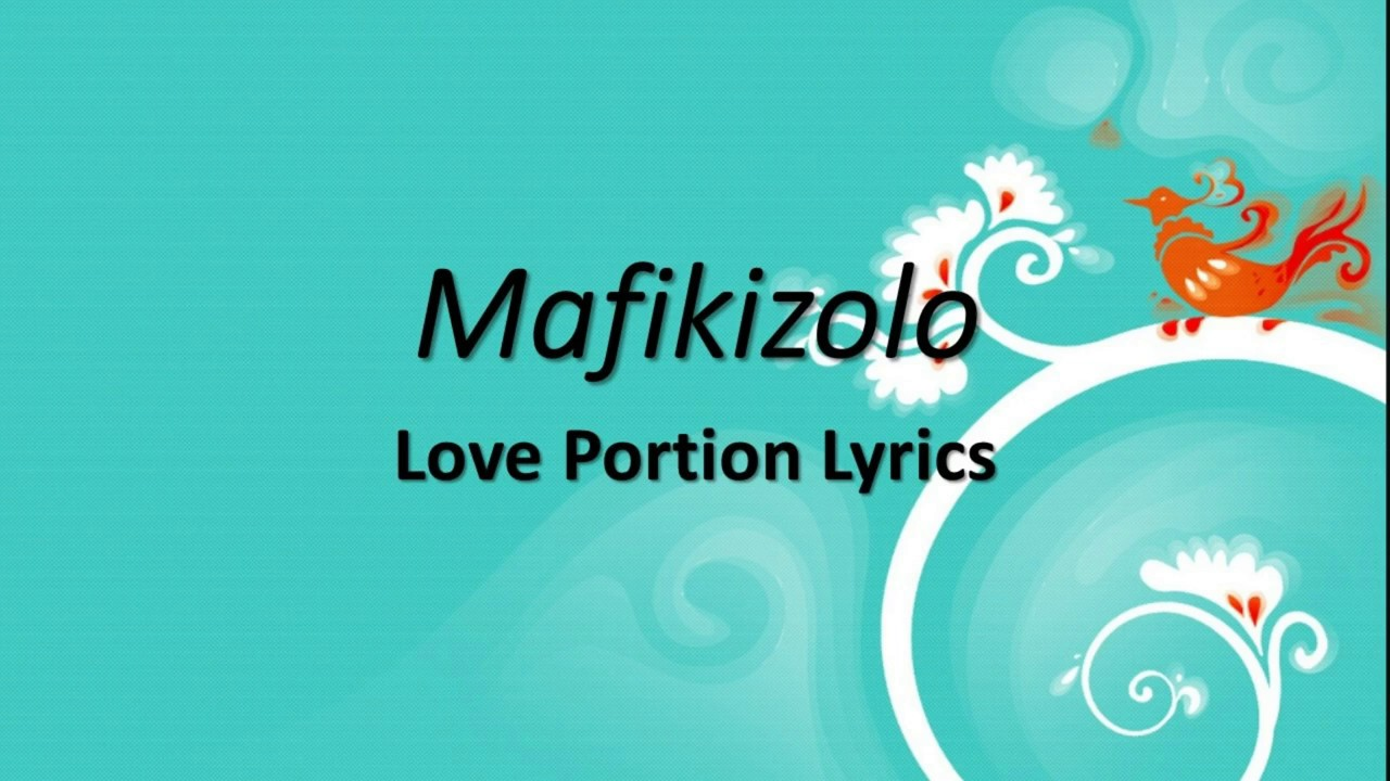 Mafikizolo- Love Potion(Official Lyrics) - YouTube