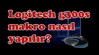 Logitech G300S makro nasıl yapılır? makro ayarlama 2018