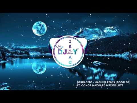 Despacito - Mashup Remix (Bootleg) FT. Conor Maynard & Pixie Lott