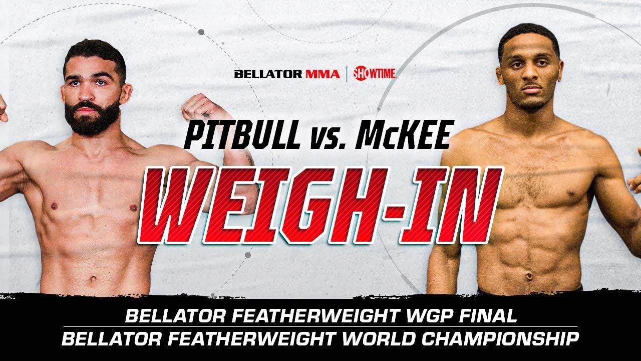 Bellator 263: Weigh-In | Pitbull vs. McKee | BELLATOR MMA x SHOWTIME