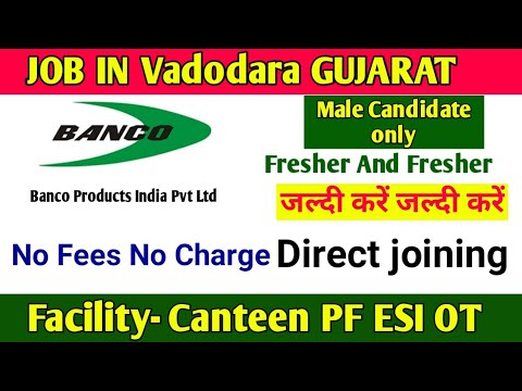 Job in Vadodara Gujarat 2021, Latest job vacancy in Vadodara Gujarat, Banco Products India Pvt Ltd