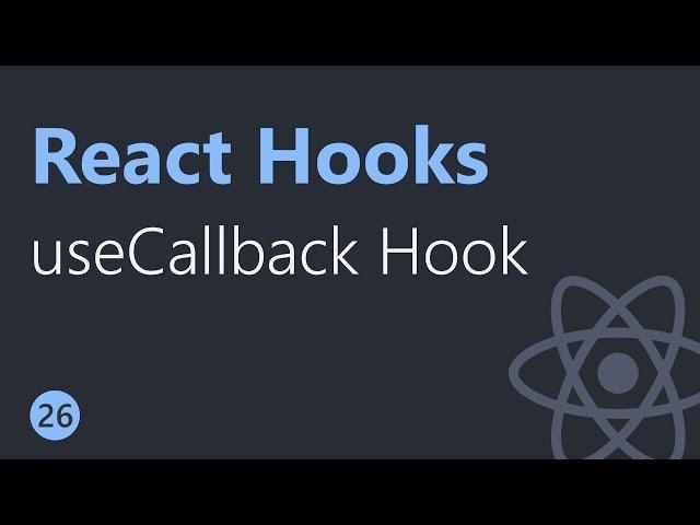 React Hooks Tutorial - 26 - useCallback Hook