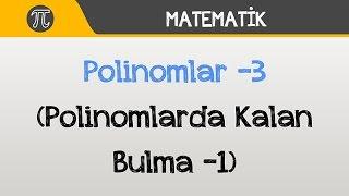 Polinomlar -3 (Polinomlarda Dört İşlem ve Kalan Bulma -1) | Matematik | Hocalara Geldik