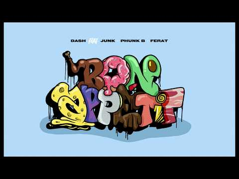 DASH - Bon Appétit ft  Junk, Phunk B & Ferat