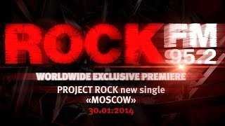"PROJECT ROCK New Song ""Moscow"" 2014 (Rock FM Edit)"