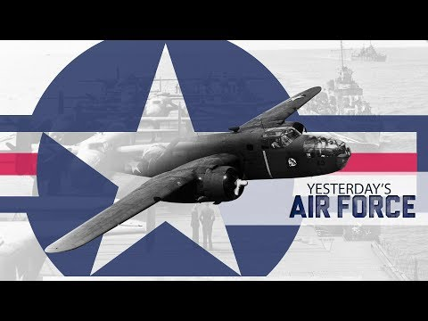 Yesterday's Air Force: The Doolittle Raid